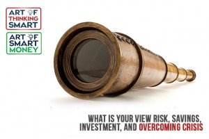 What Is Your View Risk, Savings, Investment, and Overcoming Crisis