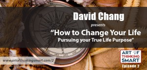 How to Change Your Life – Pursuing Your True Life Purpose with Your 5 P's