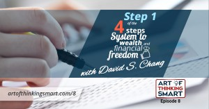 ATS008: The 4-Step System to Building Wealth and Financial Freedom – Learning Step #1!