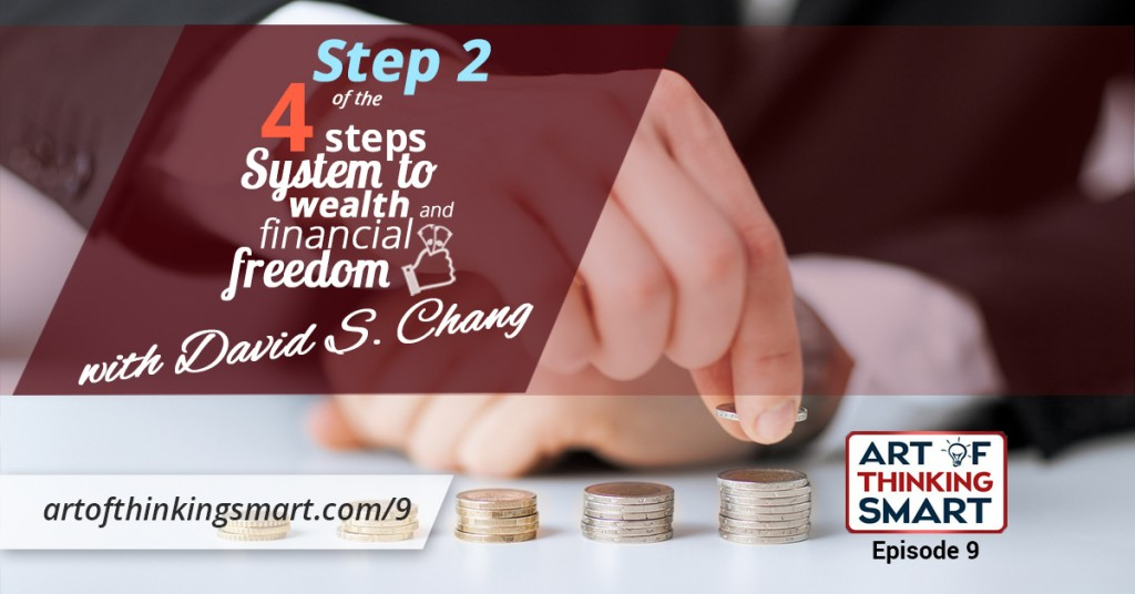 Step 2 of The 4-Step System to Building Wealth and Financial Freedom