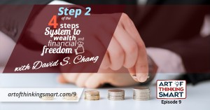 ATS009: The 4-Step System to Building Wealth and Financial Freedom – Learning Step #2!