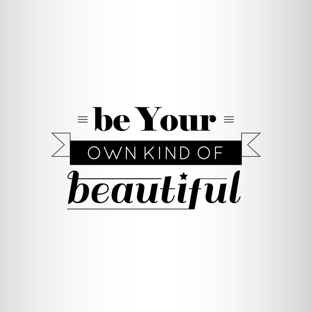 Be your own kind of beautiful motivational quote